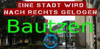 Bautzen - Eine Stadt wird nach rechts gelogen
