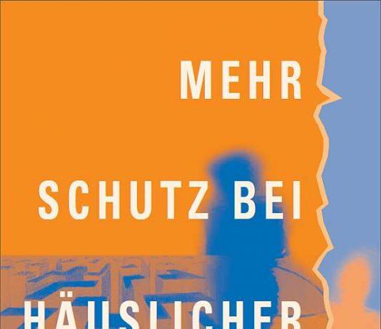 Titelseite der Broschüre MEHR SCHUTZ BEI HÄUSLICHER GEWALT