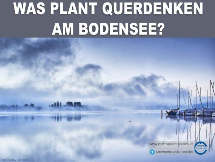 Was plant Querdenken am Bodensee