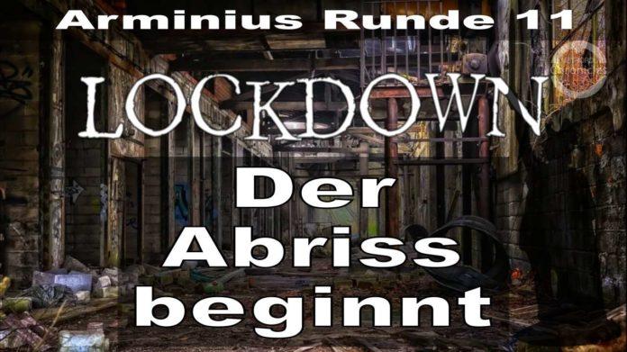Arminius Runde 11 - Lockdown - Der Abriss beginnt