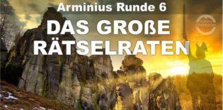 Die Arminius Runde 6 - Das große Rätselraten