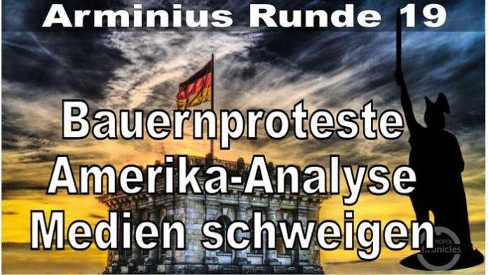 Arminius Runde 19 - Bauernproteste - Amerika-Analyse und Medien-Schweigen