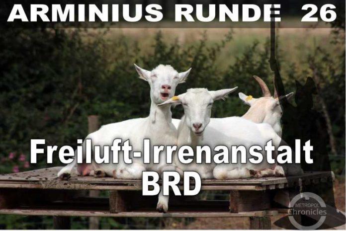 Arminius Runde 26 - Freiluft-Irrenanstalt BRD