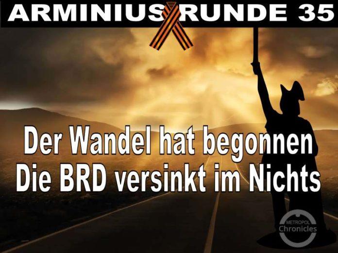 Arminius Runde 35 - Der Wandel hat begonnen - Die BRD versinkt im Nichts