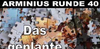 Arminius Runde 40 - Das geplante Chaos