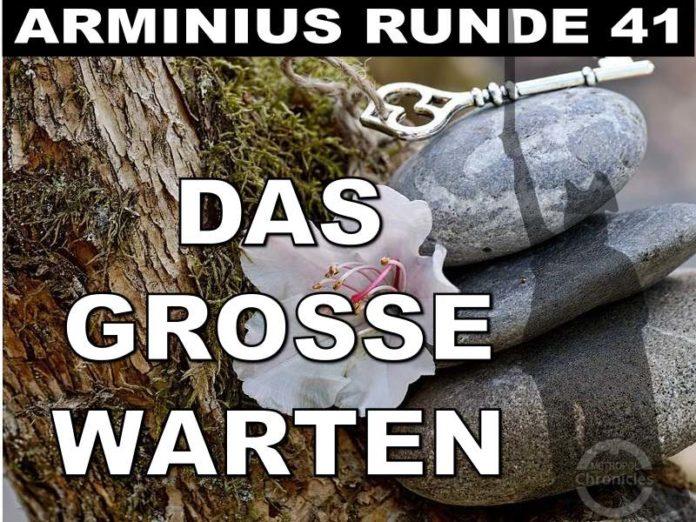 Arminius Runde 41 - Das grosse Warten